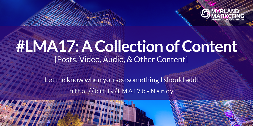 #LMA17 LMA Annual Conference Content Collection by Nancy Myrland