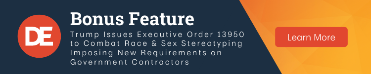Bonus Feature: Trump Issues Executive Order 13950 to Combat Race and Sex Stereotyping Imposing New Requirements on Government Contractors