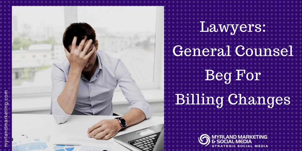 Lawyers: General Counsel Beg For Billing Changes