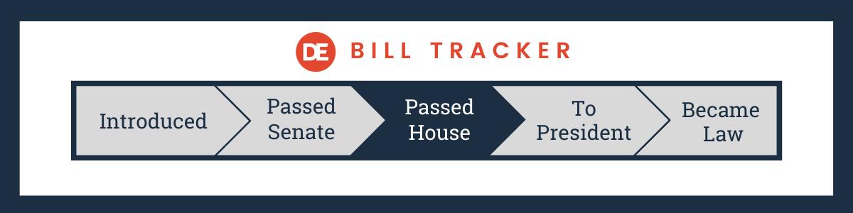 DE Bill Tracker Passed House, Onto the President