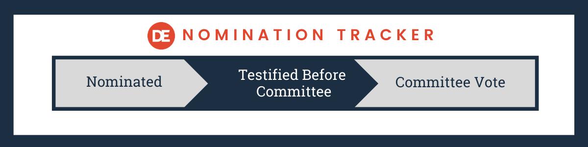 DE Nomination Tracker: Testified Before Committee
